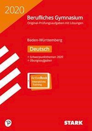 Abiturprüfung Berufliches Gymnasium 2020 - Deutsch - BaWü