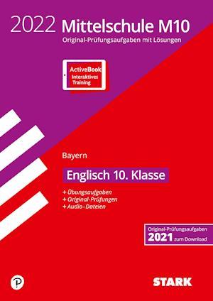 STARK Original-Prüfungen und Training Mittelschule M10 2022 - Englisch - Bayern