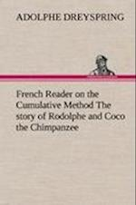 French Reader on the Cumulative Method the Story of Rodolphe and Coco the Chimpanzee af Adolphe Dreyspring