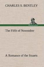 The Fifth of November A Romance of the Stuarts