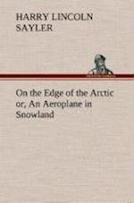 On the Edge of the Arctic or, An Aeroplane in Snowland