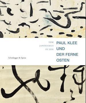 Paul Klee und der Ferne Osten