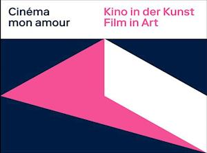 Cinema Mon Amour: Film in Art