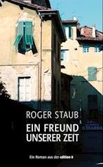 Ein Freund unserer Zeit af Roger Staub