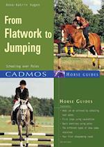 From Flatwork to Jumping (Cadmos Horse Guides)