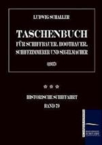 Taschenbuch Fur Schiffbauer, Bootbauer, Schiffzimmerer Und Segelmacher af Ludwig Schaller