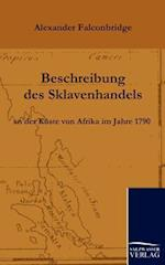 Beschreibung Des Sklavenhandels an Der Kuste Von Afrika Im Jahre 1790 af Alexander Falconbridge
