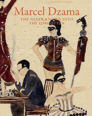 Marcel Dzama - the Never Known into the Forgotten