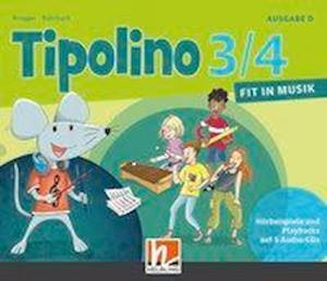 Tipolino 3/4 - Fit in Musik. Audio-CDs. Ausgabe D