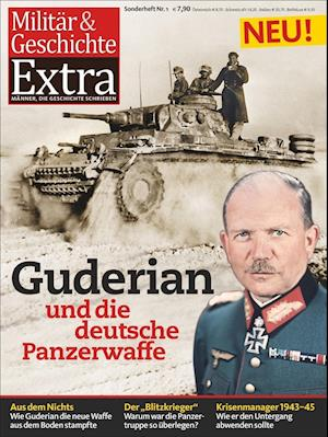 Guderian und die deutsche Panzerwaffe