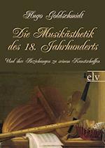 Die Musik Sthetik Des 18. Jahrhunderts af Hugo Goldschmidt