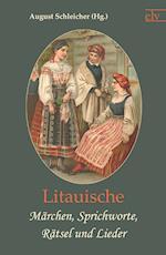 Litauische M Rchen, Sprichworte, R Tsel Und Lieder af August Schleicher