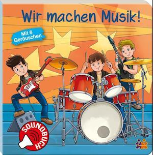 Soundbuch. Wir machen Musik!