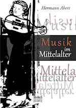 Musik Im Mittelalter af Hermann Abert