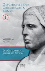 Geschichte Der Griechischen Kunst. Band 1 af Wilhelm Klein