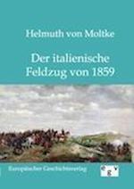 Der Italienische Feldzug Von 1859 af Helmuth von Moltke