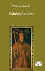Frankische Zeit af Wilhelm Arnold