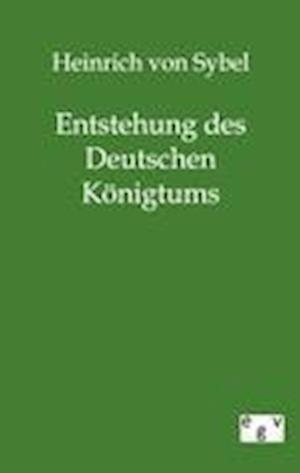 Bog, paperback Entstehung Des Deutschen Konigtums af Heinrich Von Sybel