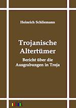 Trojanische Altertumer af Heinrich Schliemann