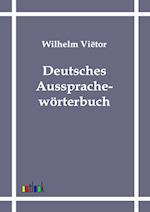 Deutsches Ausspracheworterbuch af Wilhelm Vietor