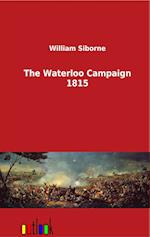 The Waterloo Campaign 1815 af William Siborne