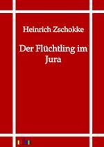Der Fluchtling Im Jura af Heinrich Zschokke