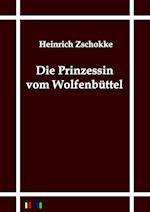 Die Prinzessin Vom Wolfenbuttel af Heinrich Zschokke