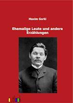 Ehemalige Leute Und Andere Erzahlungen af Maxim Gorki