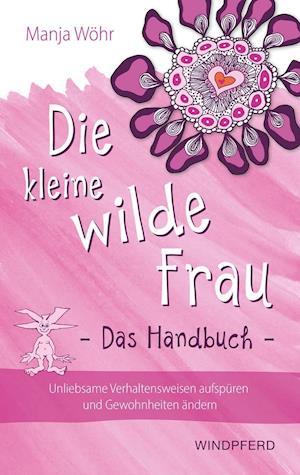 Die kleine wilde Frau - Das Handbuch