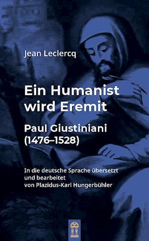 Ein Humanist wird Eremit
