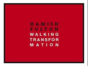 Hamish Fulton: Walking Transformation
