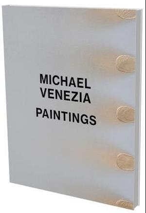 Michael Venezia: Paintings