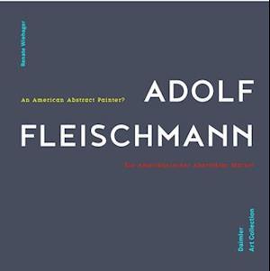 Adolf Fleischmann: An American Abstract Painter?
