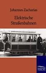 Elektrische Straenbahnen af Johannes Zacharias