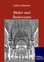 Bader Und Badewesen af Julian Marcuse
