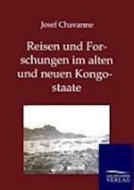 Reisen Und Forschungen Im Alten Und Neuen Kongostaate af Josef Chavanne