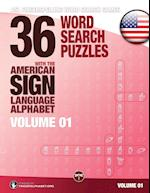 36 Word Search Puzzles with the American Sign Language Alphabet, Volume 01 (ASL Word Search, nr. 1)