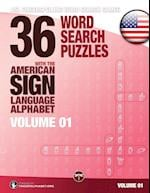 36 Word Search Puzzles with the American Sign Language Alphabet - Volume 01: ASL Fingerspelling Word Search Games
