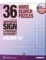 36 Word Search Puzzles with the American Sign Language Alphabet - Volume 02: ASL Fingerspelling Word Search Games
