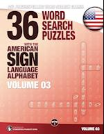 36 Word Search Puzzles with the American Sign Language Alphabet - Volume 03: ASL Fingerspelling Word Search Games