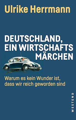 Deutschland, ein Wirtschaftsmärchen
