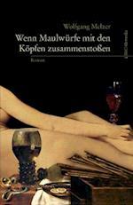 Wenn Maulwurfe Mit Den Kopfen Zusammenstoen af Wolfgang Melzer