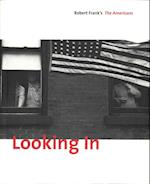Looking in af Sarah Greenough, Stuart Alexander, Robert Frank