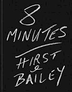 8 Minutes: Hirst and Bailey