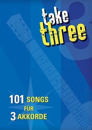 Take 3 - 101 Songs MIT 3 Akkorden