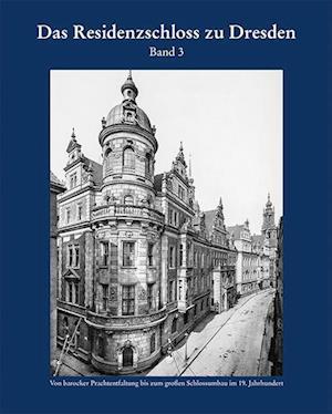 Das Residenzschloss zu Dresden, Band 3