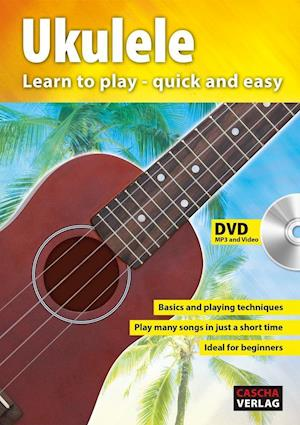 Ukulele - Learn to play - quick and easy