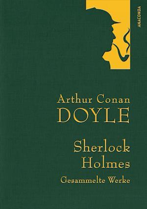 Sherlock Holmes - Gesammelte Werke (Iris®-LEINEN mit goldener Schmuckprägung)