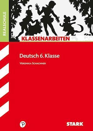 Klassenarbeiten Deutsch: Realschule 6. Klasse