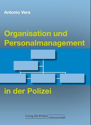 Organisation und Personalmanagement in der Polizei